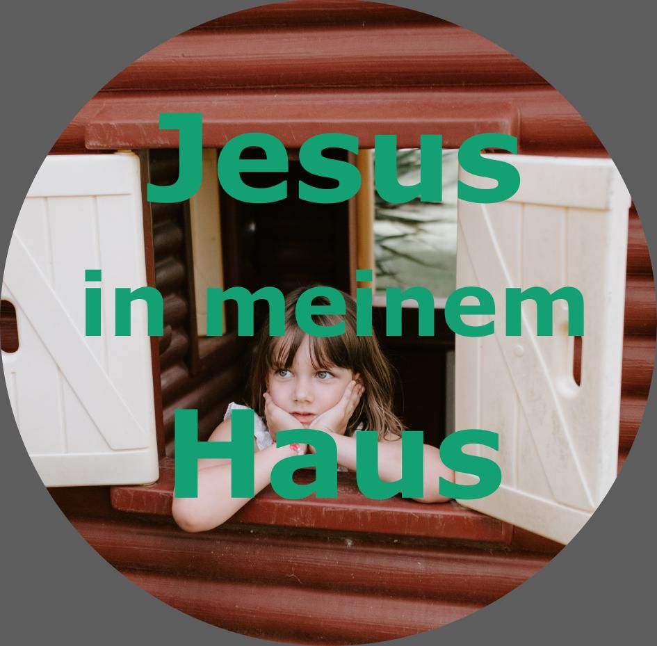 Jesus in meinem Haus
